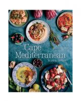 Cape Mediterranean Recipe Book by Ilse Van der Merwe